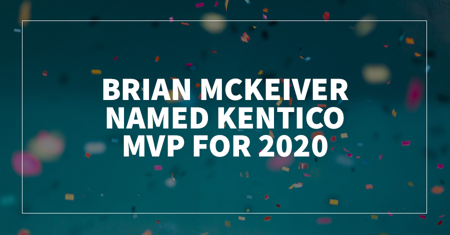 Brian McKeiver Named Kentico MVP for 2020
