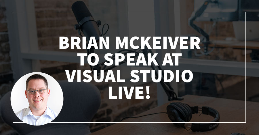 Brian McKeiver to Speak at Visual Studio Live!