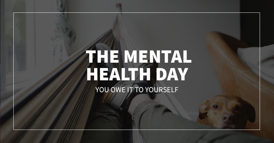 The Mental Health Day: You Owe It to Yourself