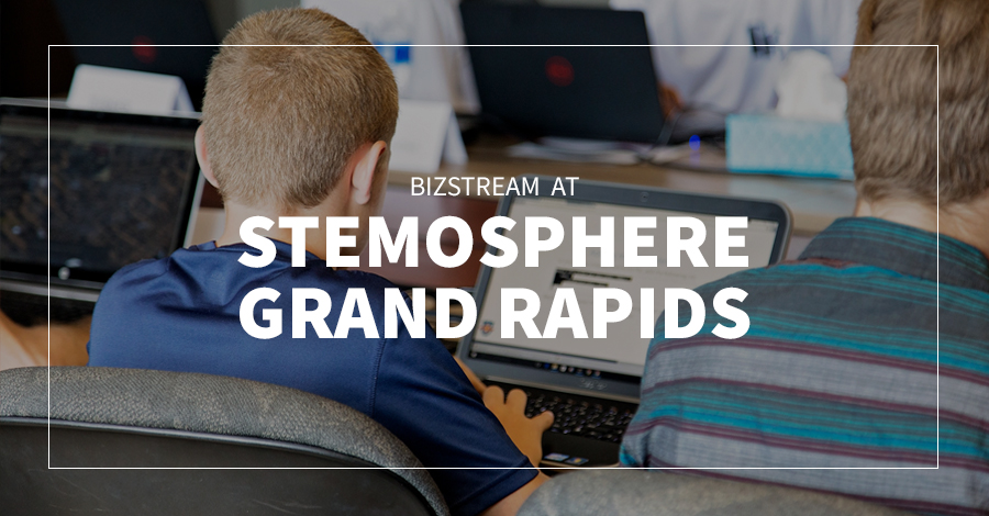 BizStream at STEMosphere Grand Rapids