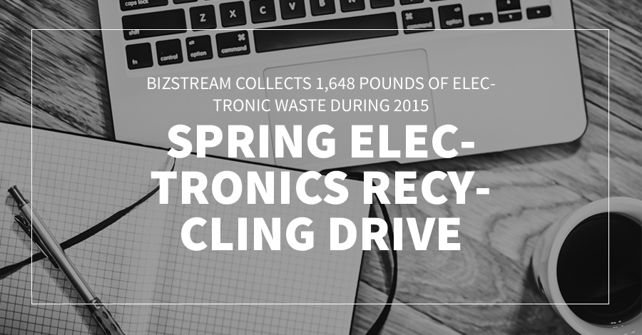 BizStream Collects 1,648 Pounds of Electronic Waste During 2015 Spring Electronics Recycling Drive