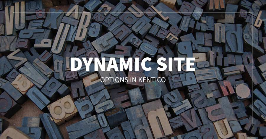 Dynamic Site Options in Kentico