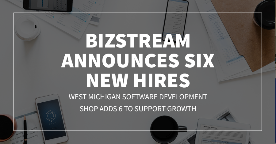 BizStream Announces Six New Hires