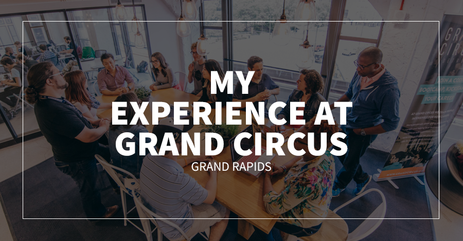 My Experience at Grand Circus Grand Rapids