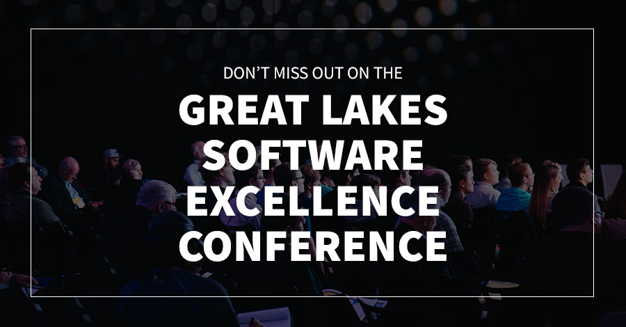 Don't Miss out on the Great Lakes Software Excellence Conference 2019