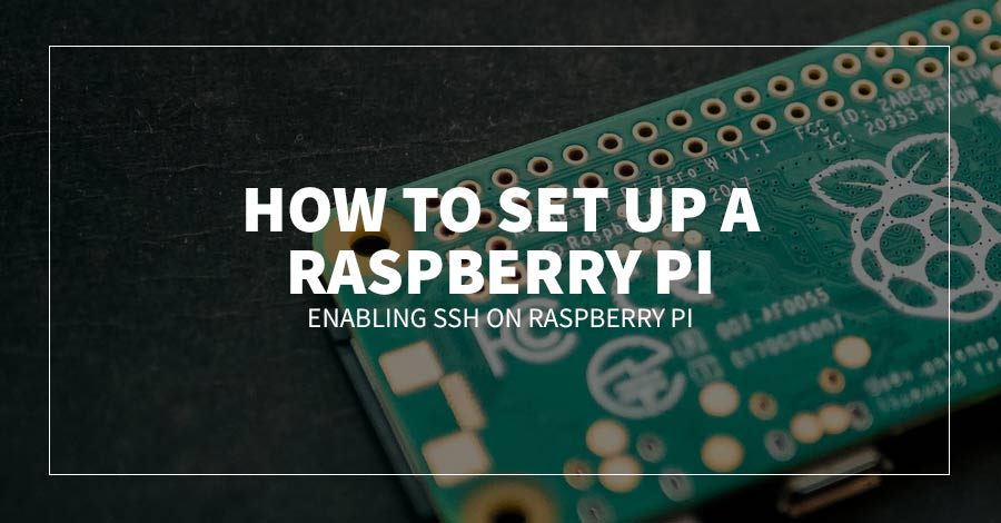 How to Set up a Raspberry Pi: Enabling SSH on Raspberry Pi