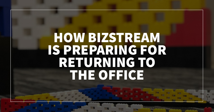 How BizStream Is Preparing for Returning to the Office