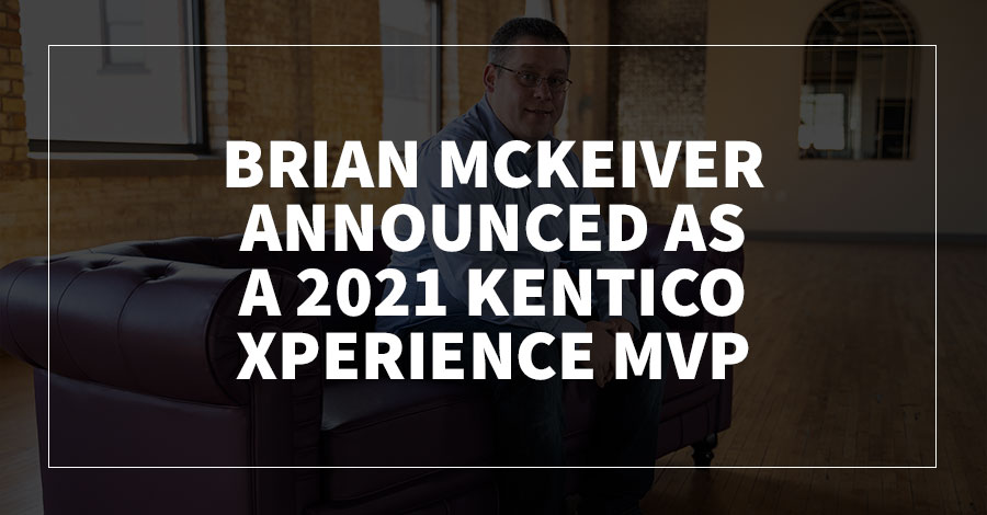 Brian McKeiver Announced as a 2021 Kentico Xperience MVP