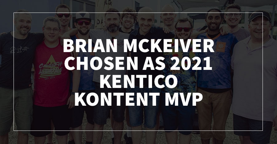 Brian McKeiver Chosen as 2021 Kentico Kontent MVP