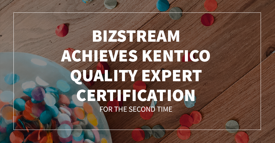 BizStream Achieves Kentico Quality Expert Certification for Second Time