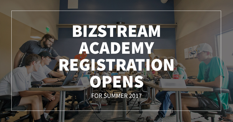 BizStream Academy Registration Opens for Summer 2017!