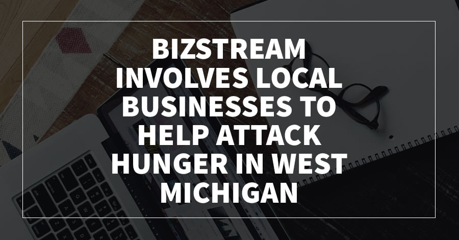 BizStream Involves Local Businesses to Help Attack Hunger in West Michigan
