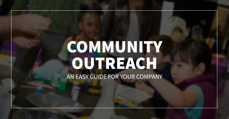 Community Outreach: An Easy Guide for Your Company!