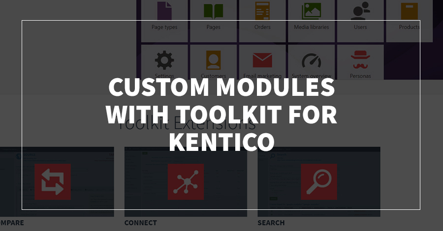 Custom Modules with Toolkit for Kentico