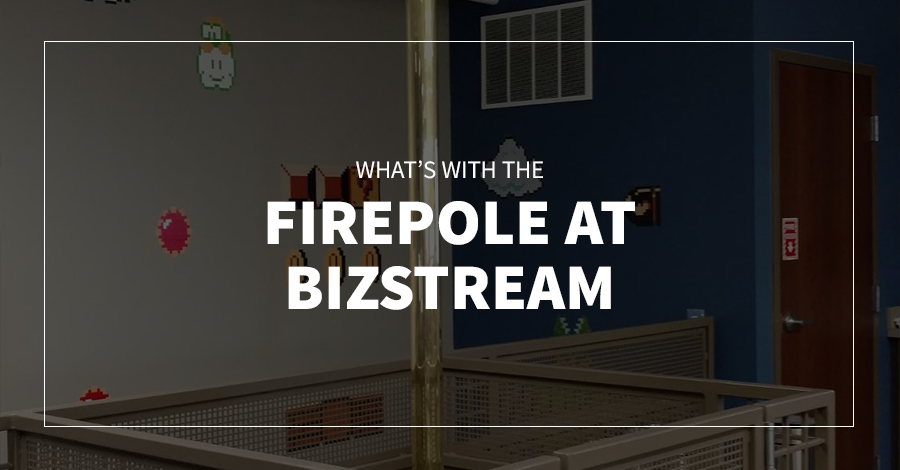 What's with the Firepole at BizStream?