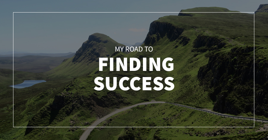 My Road to Finding Success