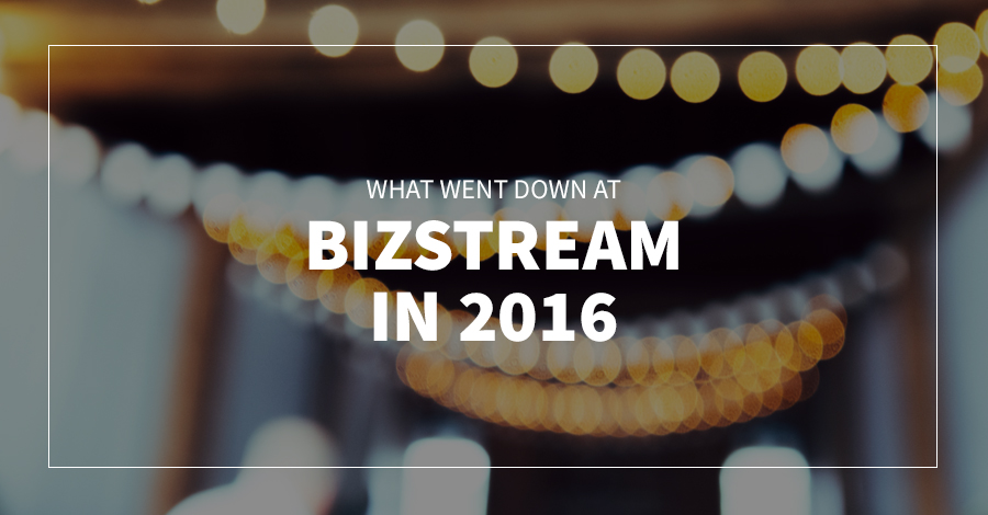 What Went Down at BizStream in 2016