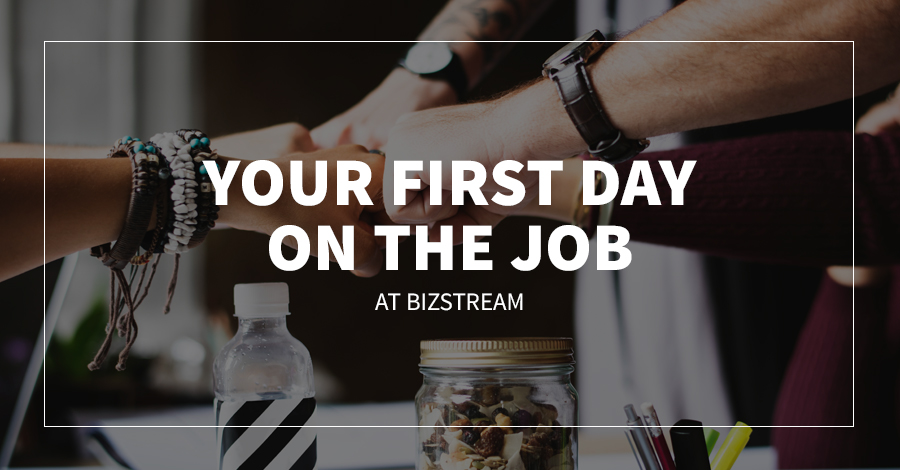 Your First Day on the Job at BizStream