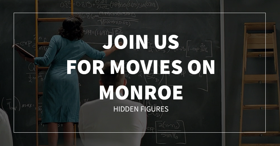 Join Us for Movies on Monroe: Hidden Figures